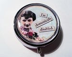 I'm Domestically Disabled Pill Box
