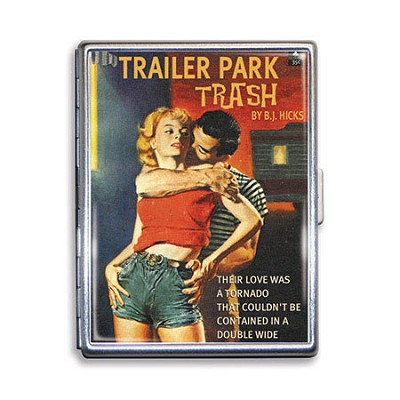 Trailer Park Trash Politically Incorrect Cigarette Case